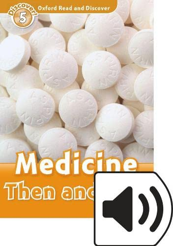 9780194022262: Oxford Read and Discover 5. Medicine Then and Now MP3 Pack