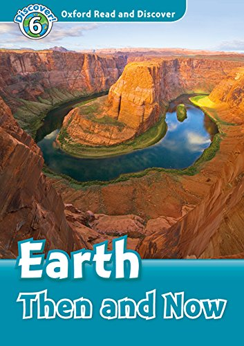 9780194022439: Oxford Read and Discover: Level 6: Earth Then and Now Audio Pack