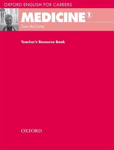 9780194023016: Oxford English for Careers: Medicine 1, Teacher's Resource Book