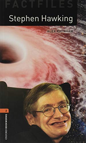 Oxford Bookworms Library: Level 2:: Stephen Hawking: Alex Raynham