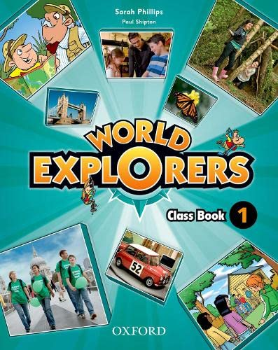 World Explorers: Level 1: Class Book: PHILLIPS