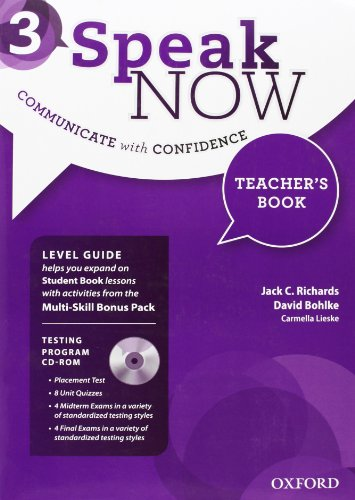 Speak Now: 3: Teacher s Book with: David Bohlke