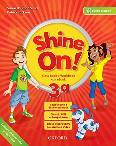 9780194040839: Shine on! Class book-Workbook. Per la Scuola elementare. Con e-book. Con espansione online. Con Libro: Practice: 3