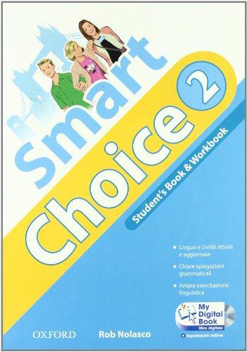 9780194044004: Smart choice. Student's book-Workbook-My digital book. Per la Scuola media. Con CD-ROM. Con espansione online: 2