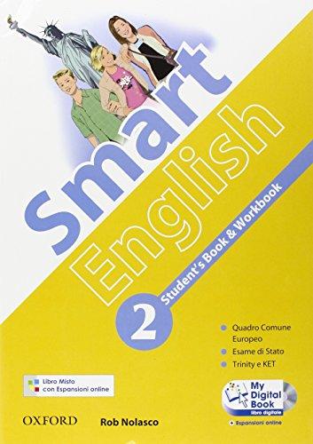 9780194044615: Smart English. Student's book-Workbook-My digital book. Con espansione online. Per la Scuola media. Con CD-ROM: 2
