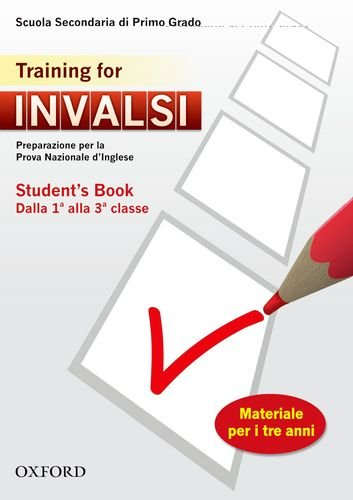 9780194045308: INVALSI. Training for. Student's book. Per la 1ª e 2ª classe della Scuola media