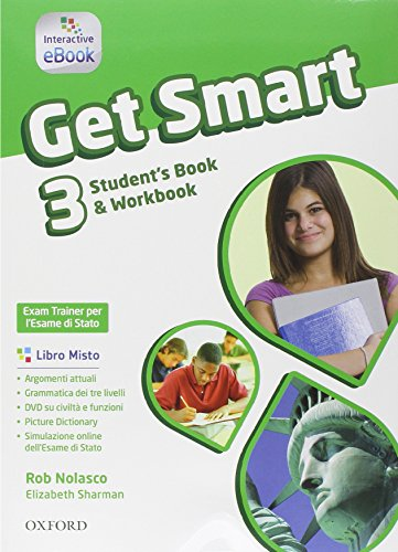 9780194045421: Get smart. Student's book-Workbook. Con e-book. Con espansione online. Per la Scuola media: 3