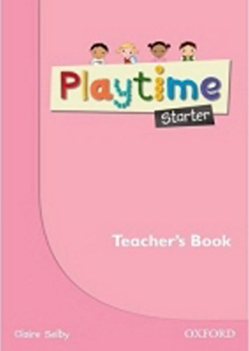 9780194046596: Playtime: Starter: Teacher's Book: Stories, DVD and play- start to learn real-life English the Playtime way!