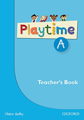 9780194046602: Playtime: A: Teacher's Book: Stories, DVD and play- start to learn real-life English the Playtime way!