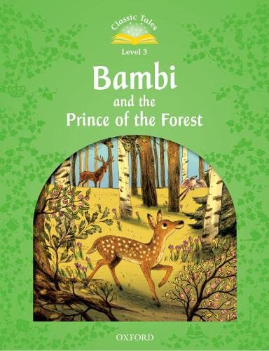 9780194100205: Classic Tales: Level 3: Bambi and the Prince of the Forest (Classic Tales Second Edition)
