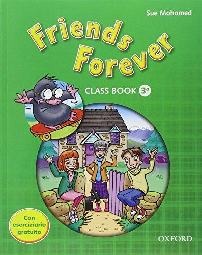 9780194102377: Friends forever. Class book-Workbook. Per la Scuola elementare. Con espansione online: 3