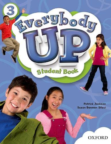 9780194103541: Everybody Up 3 Student Book: Language Level: Beginning to High Intermediate. Interest Level: Grades K-6. Approx. Reading Level: K-4