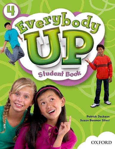 9780194103725: Everybody Up 4 Student Book: Language Level: Beginning to High Intermediate. Interest Level: Grades K-6. Approx. Reading Level: K-4