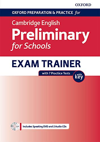 9780194118941: Oxford Preparation and Practice for Cambridge English: Oxford preparation & practice for Cambridge B1 english preliminary for school. With key. Per le ... English B1 Preliminary for Schools exam