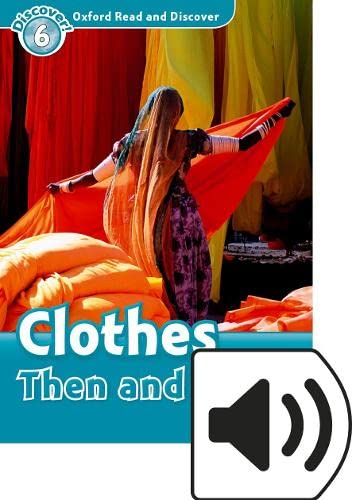 9780194141055: Oxford Read & Discover 6 Clothes Then & Now MP3 Audio (Lmtd+Perp)