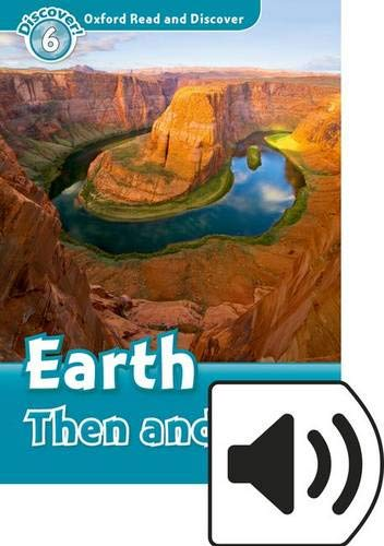 9780194141062: Oxford Read & Discover 6 Earth Then & Now MP3 Audio (Lmtd+Perp)