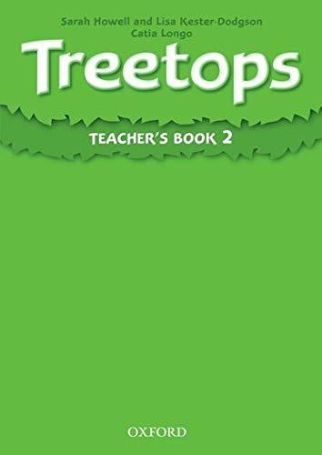 Treetops 2: Teacher's Book: Howell, Sarah