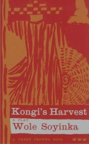 Kongi's Harvest: Soyinka, W