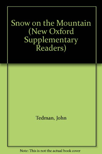 9780194224338: Snow on the Mountain (New Oxford Supplementary Readers)