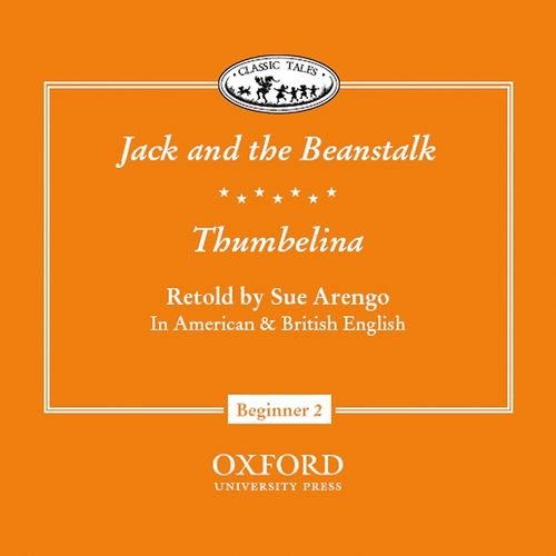 9780194225793: Classic Tales Jack and the Beanstalk/Thumbelina Audio CD (Classic Tales: Beginner 2 (Audio))