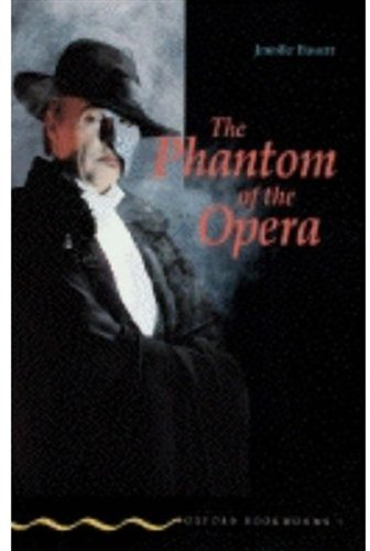Phantom of the opera. Oxford bookworms: Oxford Bookworms 1: Phantom of The Opera