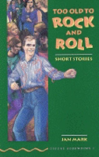 9780194227339: Too Old to Rock and Roll: Short Stories (Oxford Bookworms, Green)