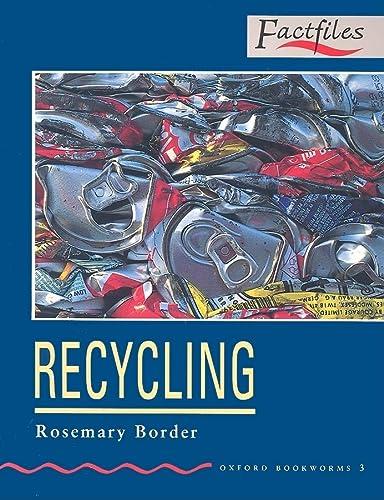 9780194228060: Oxford Bookworms Factfiles: Ob factfiles 3: recycling: 1000 Headwords