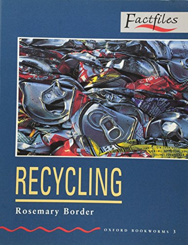9780194228060: Oxford Bookworms Factfiles: Stage 3: 1,000 Headwords Recycling