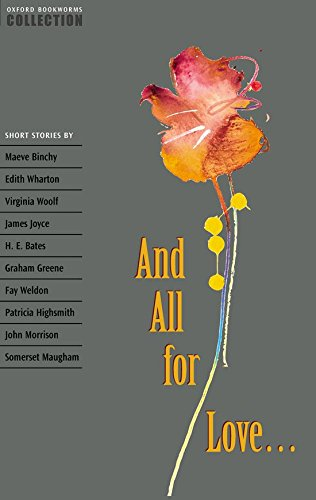 9780194228169: Oxford Bookworms Collection: and All for Love: Short Stories