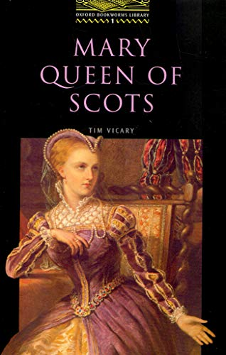 9780194229470: The Oxford Bookworms Library: Oxford Bookworms 1. Mary, Queen of Scots: 400 Headwords