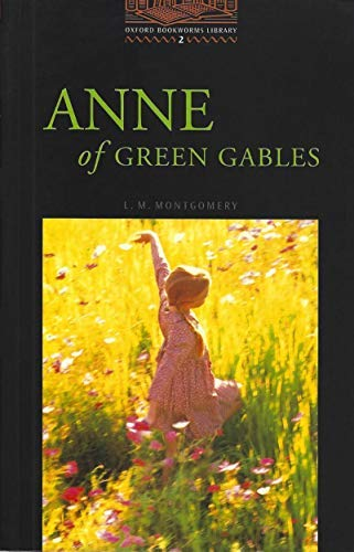 9780194229654: The Oxford Bookworms Library: Stage 2: 700 Headwords: Anne of Green Gables (Oxford Bookworms ELT)