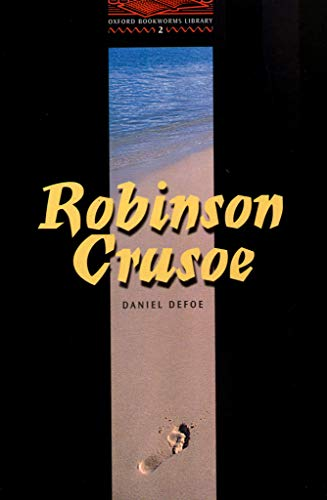 9780194229845: OBWL2: Robinson Crusoe: Level 2: 700 Word Vocabulary (Oxford Bookworms)