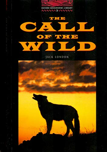 OBWL3: The Call of the Wild: Level 3: 1,000 Word Vocabulary (Oxford Bookworms) (0194229971) by London, Jack; Hedge, Tricia