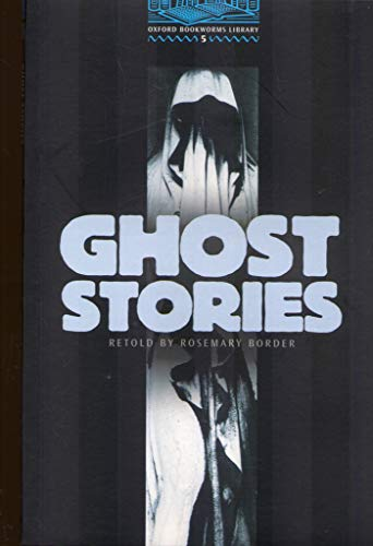 9780194230667: The Oxford Bookworms Library: Stage 5: 1,800 Headwords: Ghost Stories