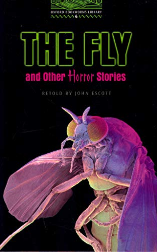 9780194230872: The Oxford Bookworms Library: Obl 6 the fly & other horror stor: 2500 Headwords
