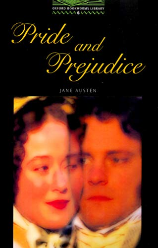 9780194230933: The Oxford Bookworms Library: Oxford Bookworms 6. Pride and Prejudice: 2500 Headwords