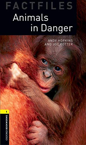 9780194233798: Oxford Bookworms Factfiles: Animals in Danger: Level 1: 400-Word Vocabulary