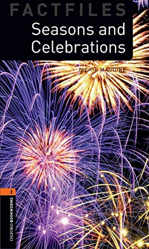 9780194233835: Oxford Bookworms Factfiles: Seasons And Celebrations: Level 2: 700-Word Vocabulary (Oxford Bookworms: Factfiles, Stage 2)