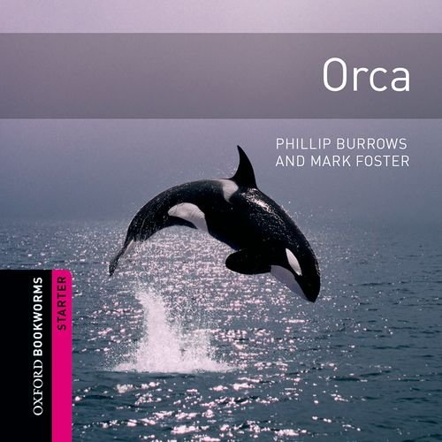 9780194234061: Oxford Bookworms Library: Starter: Orca Audio CD: 250 Headwords (Oxford Bookworms ELT)