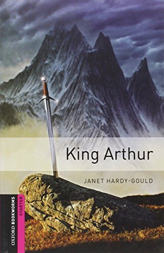 9780194234146: Oxford Bookworms Library: Starter Level:: King Arthur: 250 Headwords (Oxford Bookworms ELT)
