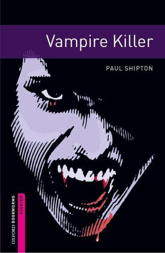 9780194234191: Oxford Bookworms Library: Vampire Killer: Starter: 250-Word Vocabulary