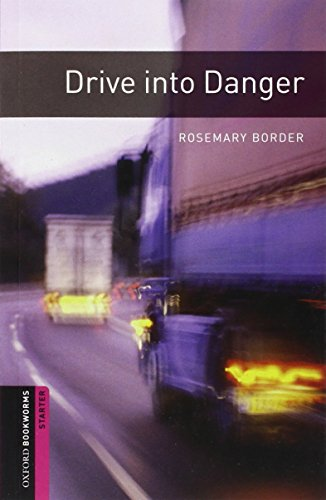 9780194234207: Oxford Bookworms Library: Drive into Danger: Starter: 250-Word Vocabulary (Oxford Bookworms Library: Thriller & Adventure)