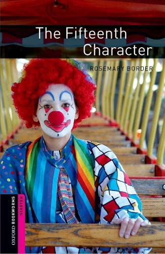 9780194234214: Oxford Bookworms Library: The Fifteenth Character: Starter: 250-Word Vocabulary (Oxford Bookworms Library Starter : Thriller and Adventure)