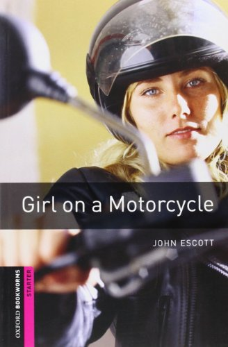 9780194234221: Oxford Bookworms Library: Starter: Girl on a Motorcycle