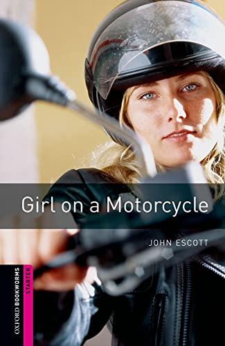 Oxford Bookworms Library: Girl on a Motorcycle: John Escott