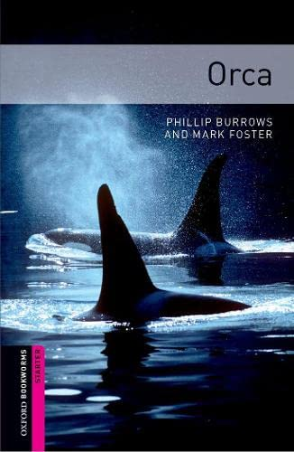 9780194234245: Oxford Bookworms Library: Starter Level:: Orca: 250 Headwords (Oxford Bookworms ELT)