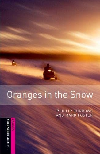 9780194234290: Oxford Bookworms Starter. Oranges in the Snow: 250 Headwords