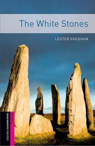 9780194234313: Oxford Bookworms Library: The White Stones: Starter: 250-Word Vocabulary (Oxford Bookworms Library: Thriller & Adventure; Starter)