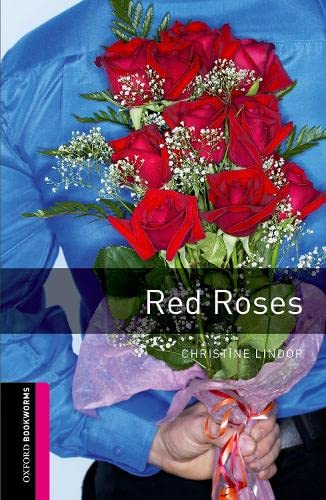 9780194234344: Oxford Bookworms Library: Red Roses: Starter: 250-Word Vocabulary (Oxford Bookworms: Starter)