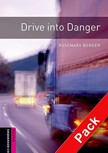 9780194234399: Oxford Bookworms Library: Starter Level:: Drive into Danger audio CD pack (Oxford Bookworms ELT)